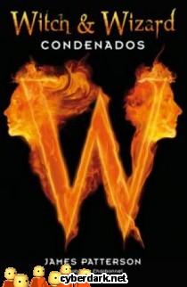 Witch & Wizard. Condenados